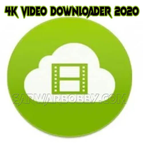 4k Video Downloader 4.11.1.3390 - SarwarBobby.Com
