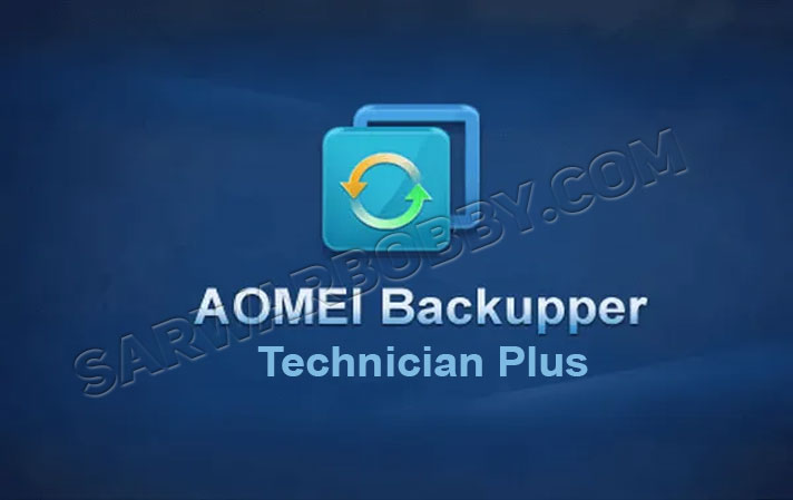 AOMEI Backupper 5.9.0 Technician Plus Free Download - SarwarBobby.Com