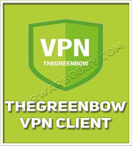 TheGreenBow VPN Client 6.64.003 Free Download - SarwarBobby.Com