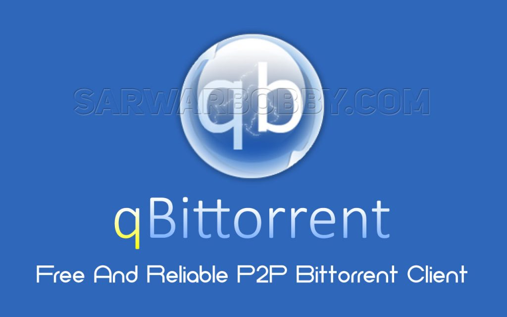 qBittorrent 4.2.5 Stable + Portable Free Download - SarwarBobby.Com
