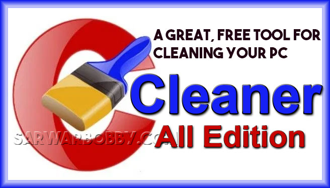 CCleaner Pro 5.72.7994 Business / Technician [All Edition] + Portable Download - SarwarBobby.Com