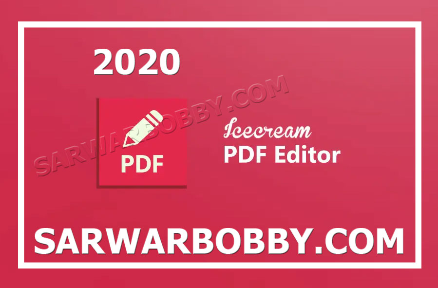 Icecream PDF Editor Pro 2.32 + Portable [2020 Latest] - SarwarBobby.Com