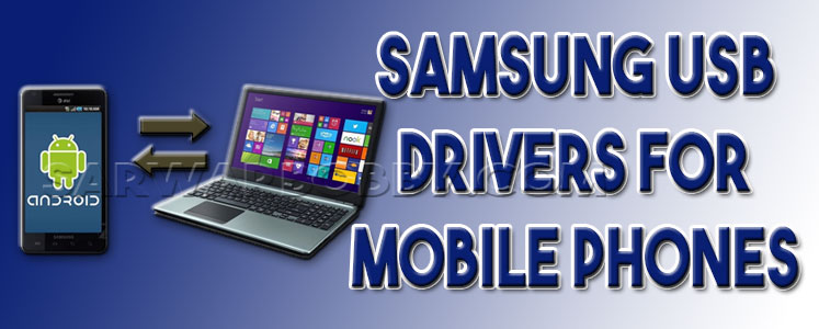 Samsung USB Drivers for Mobile Phones 1.7.35.0 Free Download - SarwarBobby.Com
