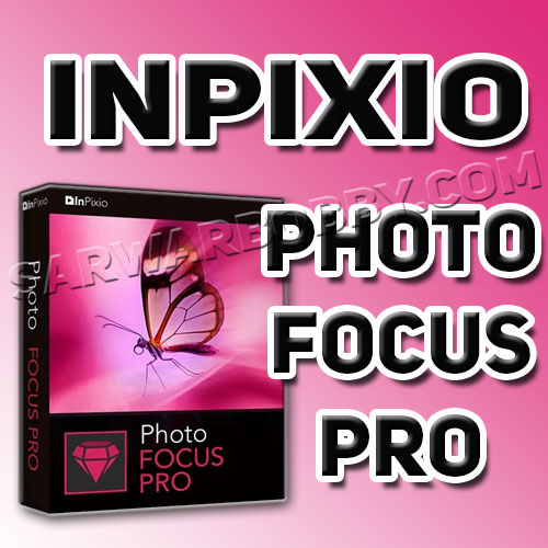 InPixio Photo Focus Pro 4.11.7584.16641 Free Download - SarwarBobby.Com