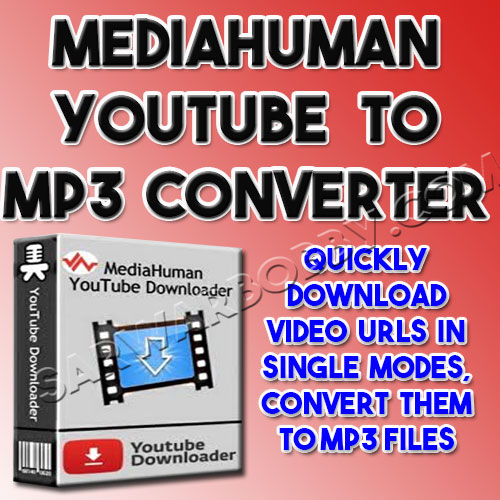 MediaHuman YouTube To MP3 Converter 3 Free Download Full Version - SarwarBobby.Com