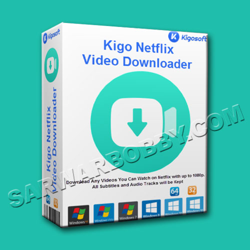 Kigo Netflix Video Downloader 1.3.2 Free Download - SarwarBobby.Com