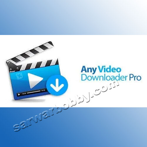 Any Video Downloader Pro 2021 + Portable Free Download Full Version - SarwarBobby.Com
